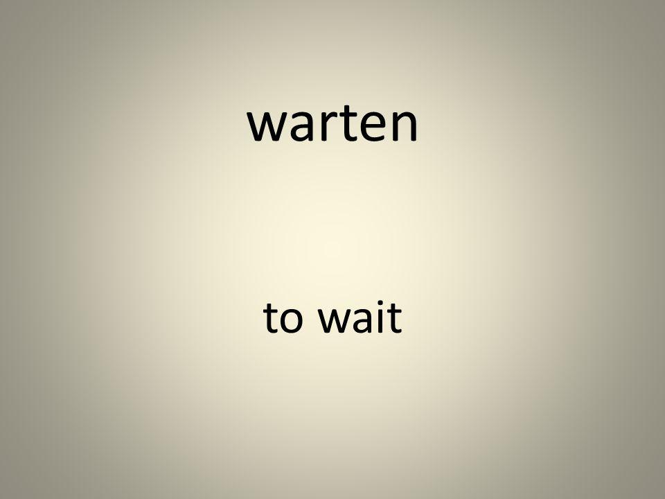 warten to wait
