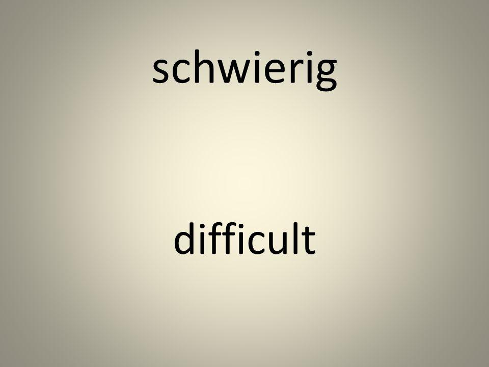 schwierig difficult
