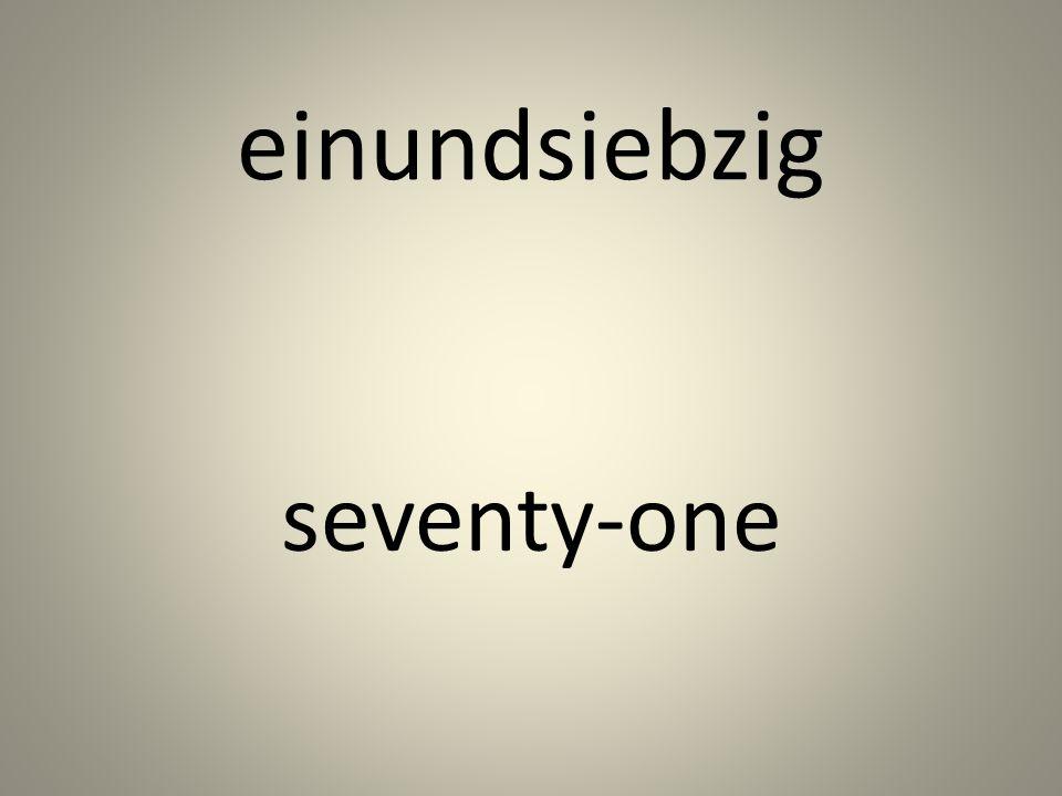einundsiebzig seventy-one