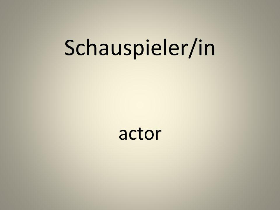Schauspieler/in actor
