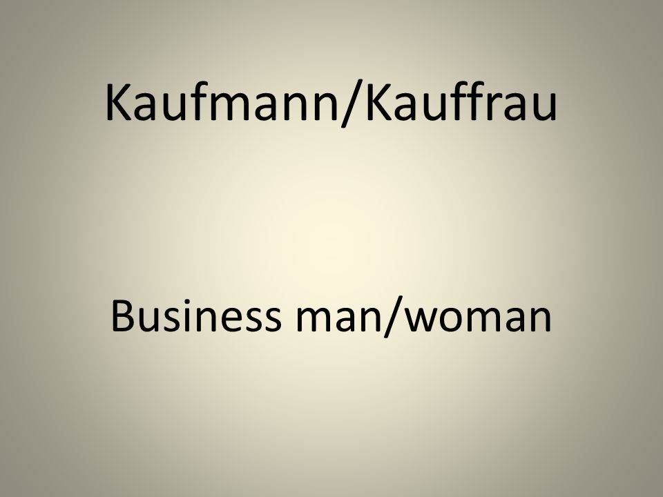 Kaufmann/Kauffrau Business man/woman