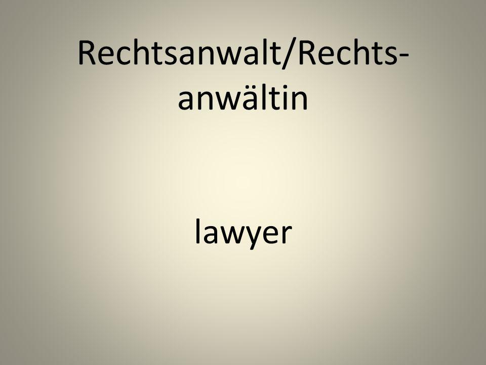 Rechtsanwalt/Rechts- anwältin lawyer