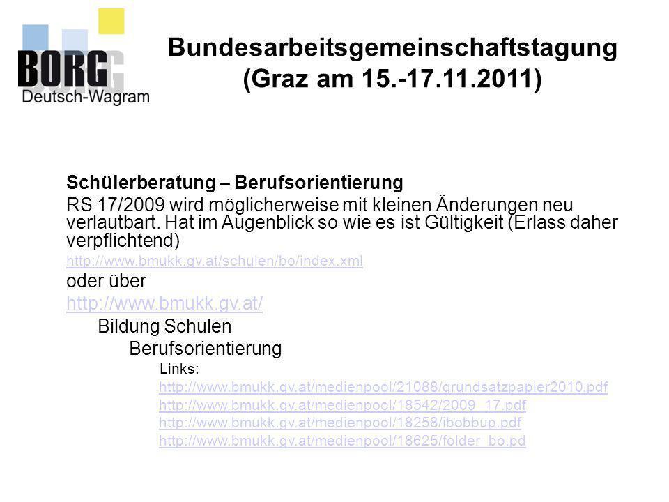 Bundesarbeitsgemeinschaftstagung (Graz am 15.-17.11.2011) NEU: IBOBB (Information, Beratung und Orientierung für Bildung und Beruf) http://www.schule.at/gegenstand/ibobb/ http://www.schule.at/gegenstand/ibobb/ ( hier findet man: Grundsatzpapier!, Rundschreiben 17/2009, IBOBB Umsetzungsplan ) oder über http://www.bmukk.gv.at/ Bildung Schulen Berufsorientierung Link: Portal IBOBB-…