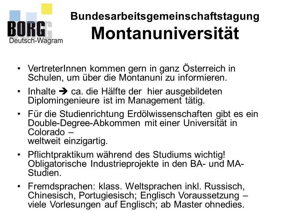 Bundesarbeitsgemeinschaftstagung Montanuniversität VertreterInnen kommen gern in ganz Österreich in Schulen, um über die Montanuni zu informieren. Inh