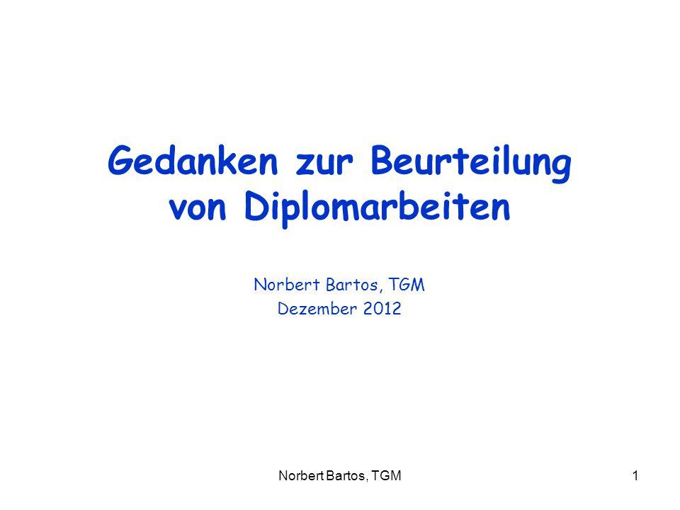 Norbert Bartos, TGM1 Gedanken zur Beurteilung von Diplomarbeiten Norbert Bartos, TGM Dezember 2012