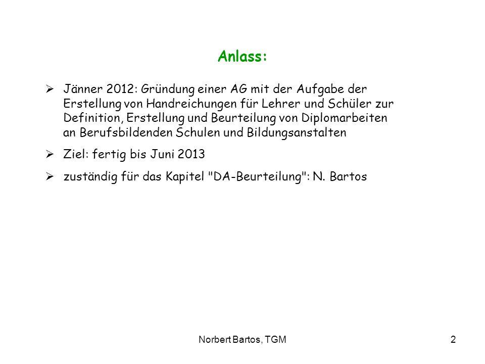 Norbert Bartos, TGM2 Anlass: Jänner 2012: Gründung einer AG mit der Aufgabe der Erstellung von Handreichungen für Lehrer und Schüler zur Definition, E