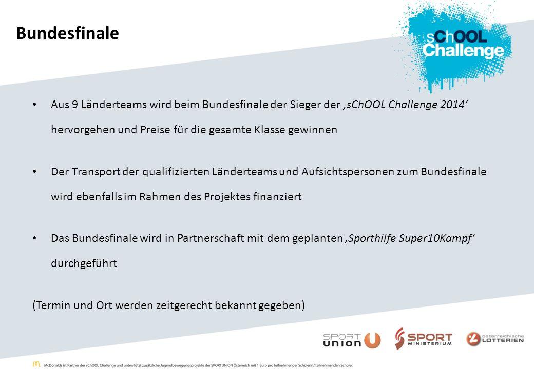 Bundesfinale Aus 9 Länderteams wird beim Bundesfinale der Sieger der sChOOL Challenge 2014 hervorgehen und Preise für die gesamte Klasse gewinnen Der