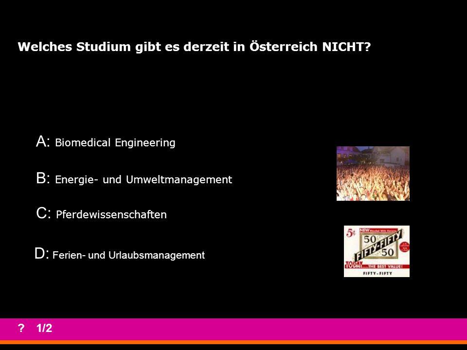 A: 25% B: 50% C: 75% D: 5% ?1/2 Wie hoch ist der Frauenanteil an der Technischen Universität Wien bei den Studierenden?