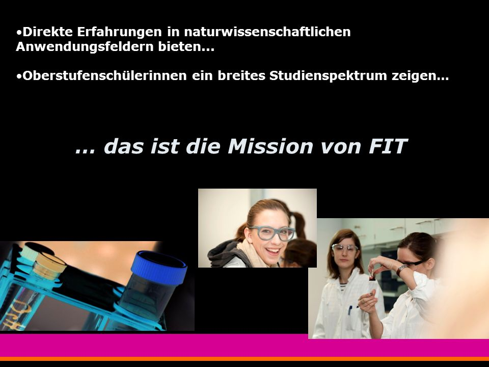 FIT organisiert... Schulbesuche in WIEN, NÖ & BGLD. FIT Infotage geplant: 28.-30. Jänner 2013