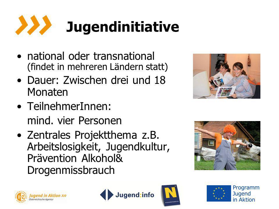 Jugendinitiative national oder transnational (findet in mehreren Ländern statt) Dauer: Zwischen drei und 18 Monaten TeilnehmerInnen: mind. vier Person