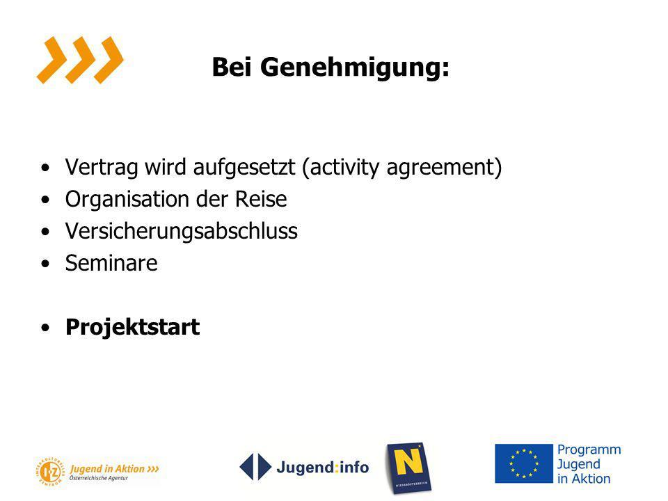 Bei Genehmigung: Vertrag wird aufgesetzt (activity agreement) Organisation der Reise Versicherungsabschluss Seminare Projektstart