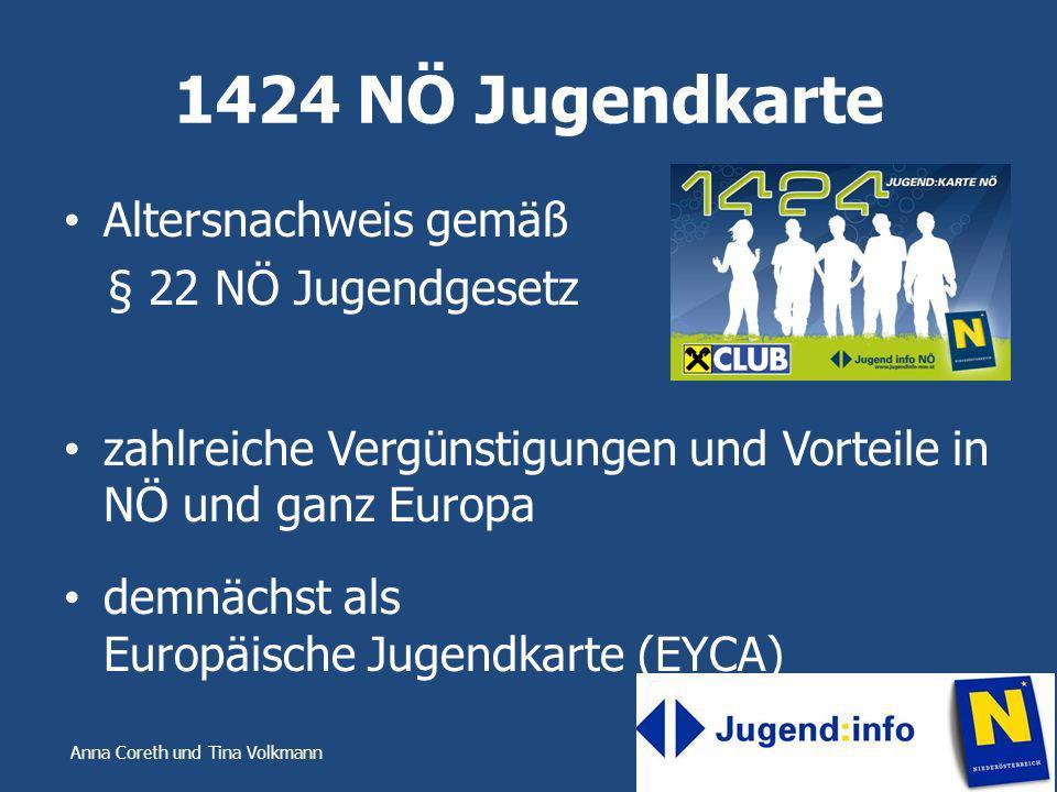Anna Coreth und Tina Volkmann 1424 NÖ Jugendkarte Altersnachweis gemäß § 22 NÖ Jugendgesetz zahlreiche Vergünstigungen und Vorteile in NÖ und ganz Eur