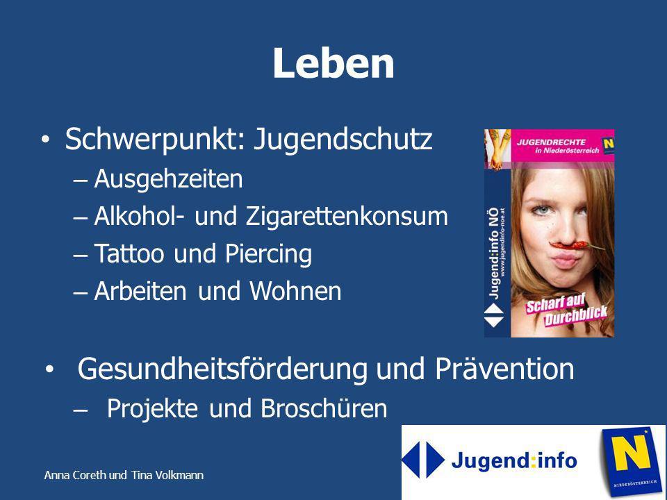 Anna Coreth und Tina Volkmann Leben Schwerpunkt: Jugendschutz – Ausgehzeiten – Alkohol- und Zigarettenkonsum – Tattoo und Piercing – Arbeiten und Wohn