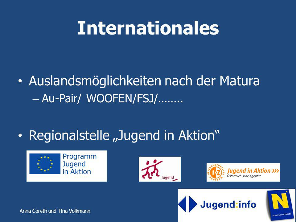 Anna Coreth und Tina Volkmann Internationales Auslandsmöglichkeiten nach der Matura – Au-Pair/ WOOFEN/FSJ/…….. Regionalstelle Jugend in Aktion
