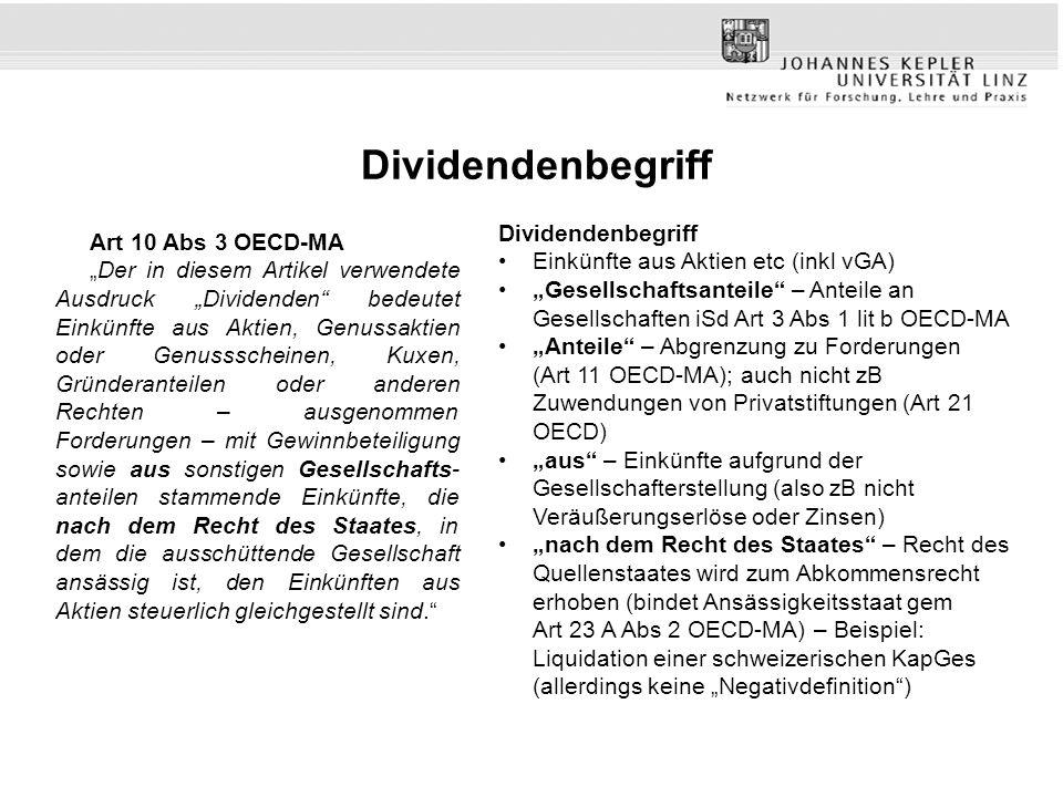 Dividendenbegriff Art 10 Abs 3 OECD-MA Der in diesem Artikel verwendete Ausdruck Dividenden bedeutet Einkünfte aus Aktien, Genussaktien oder Genusssch