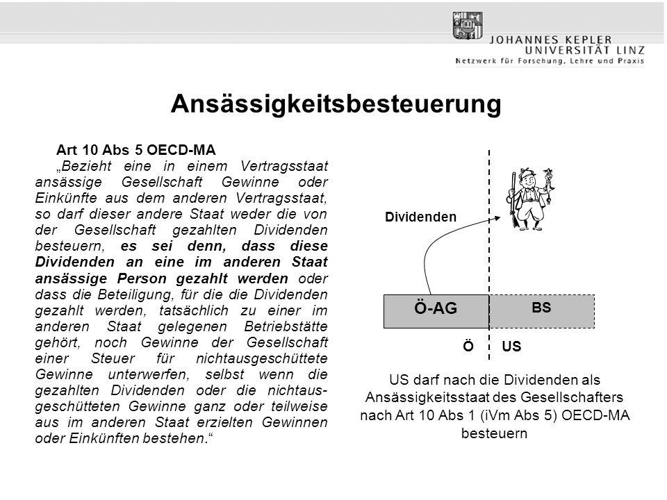 Ansässigkeitsbesteuerung Art 10 Abs 5 OECD-MA Bezieht eine in einem Vertragsstaat ansässige Gesellschaft Gewinne oder Einkünfte aus dem anderen Vertra