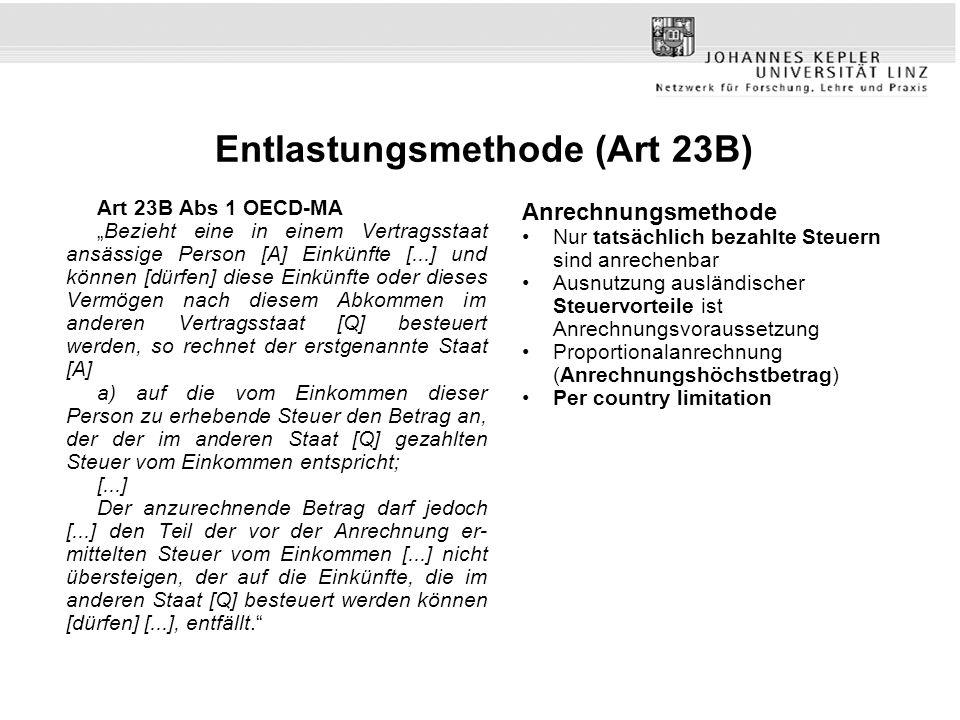 Entlastungsmethode (Art 23B) Art 23B Abs 1 OECD-MA Bezieht eine in einem Vertragsstaat ansässige Person [A] Einkünfte [...] und können [dürfen] diese