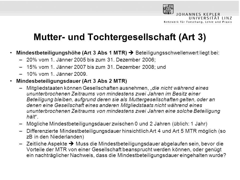 Mutter- und Tochtergesellschaft (Art 3) Mindestbeteiligungshöhe (Art 3 Abs 1 MTR) Beteiligungsschwellenwert liegt bei: –20% vom 1. Jänner 2005 bis zum