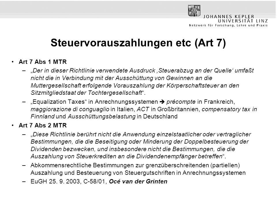 Steuervorauszahlungen etc (Art 7) Art 7 Abs 1 MTR –Der in dieser Richtlinie verwendete Ausdruck Steuerabzug an der Quelle umfaßt nicht die in Verbindu