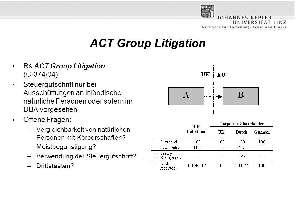 ACT Group Litigation Rs ACT Group Litigation (C-374/04) Steuergutschrift nur bei Ausschüttungen an inländische natürliche Personen oder sofern im DBA