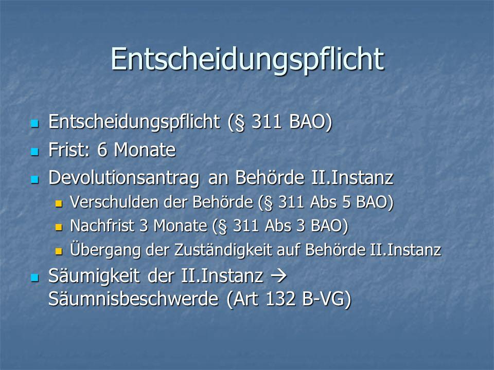 Entscheidungspflicht Entscheidungspflicht (§ 311 BAO) Entscheidungspflicht (§ 311 BAO) Frist: 6 Monate Frist: 6 Monate Devolutionsantrag an Behörde II