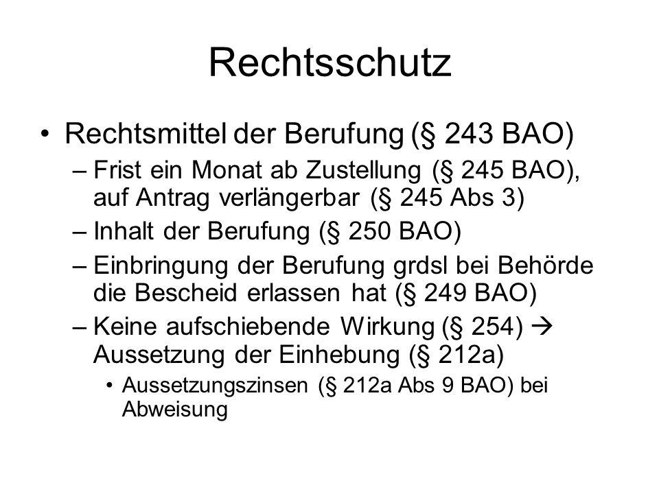 Rechtsschutz Rechtsmittel der Berufung (§ 243 BAO) –Frist ein Monat ab Zustellung (§ 245 BAO), auf Antrag verlängerbar (§ 245 Abs 3) –Inhalt der Beruf