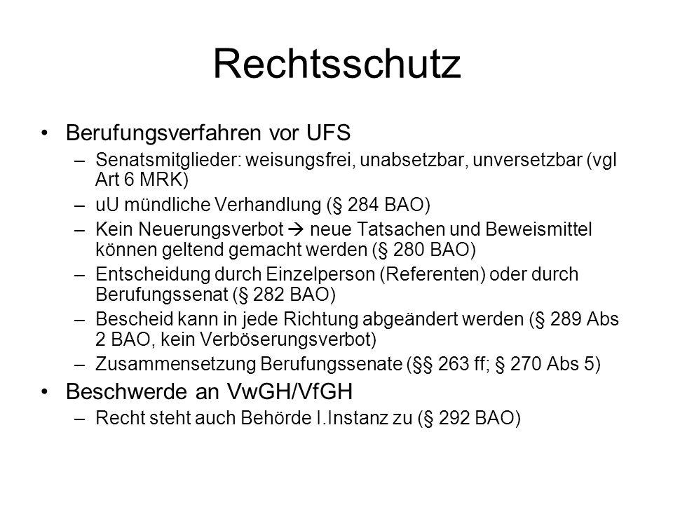 Rechtsschutz Berufungsverfahren vor UFS –Senatsmitglieder: weisungsfrei, unabsetzbar, unversetzbar (vgl Art 6 MRK) –uU mündliche Verhandlung (§ 284 BA