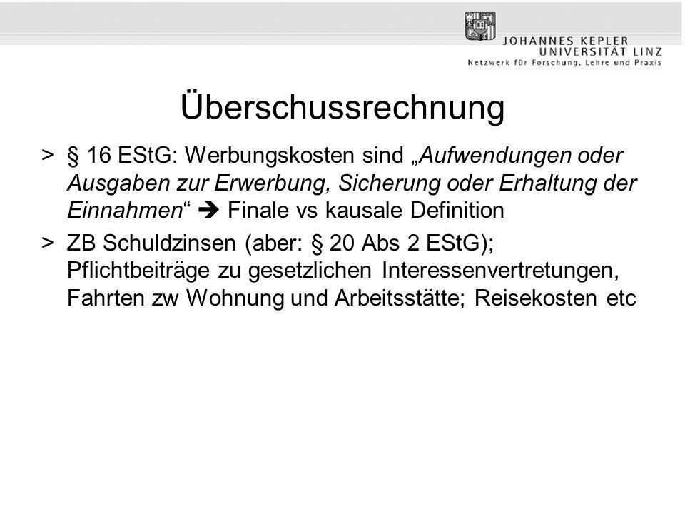 Überschussrechnung >§ 16 EStG: Werbungskosten sind Aufwendungen oder Ausgaben zur Erwerbung, Sicherung oder Erhaltung der Einnahmen Finale vs kausale