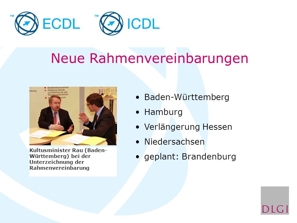 Neue Rahmenvereinbarungen Kultusminister Rau (Baden- Württemberg) bei der Unterzeichnung der Rahmenvereinbarung Baden-Württemberg Hamburg Verlängerung