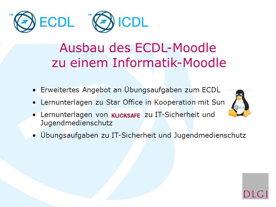 Ausbau des ECDL-Moodle zu einem Informatik-Moodle Erweitertes Angebot an Übungsaufgaben zum ECDL Lernunterlagen zu Star Office in Kooperation mit Sun