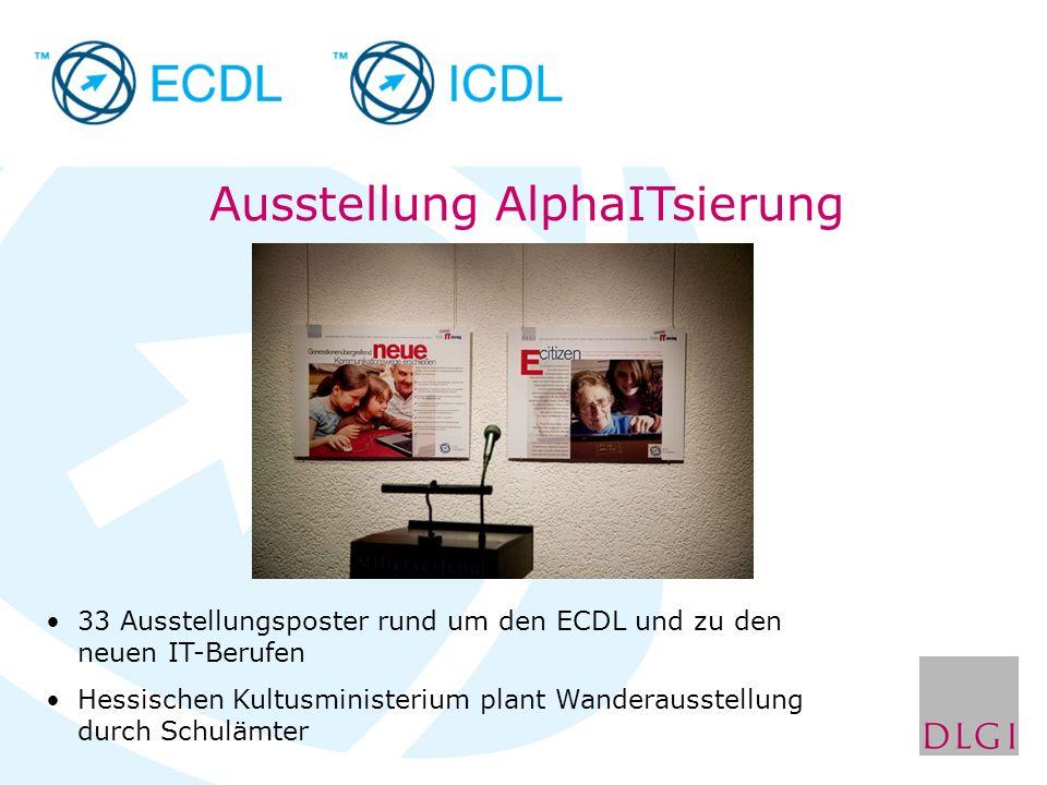 Ausstellung AlphaITsierung 33 Ausstellungsposter rund um den ECDL und zu den neuen IT-Berufen Hessischen Kultusministerium plant Wanderausstellung dur