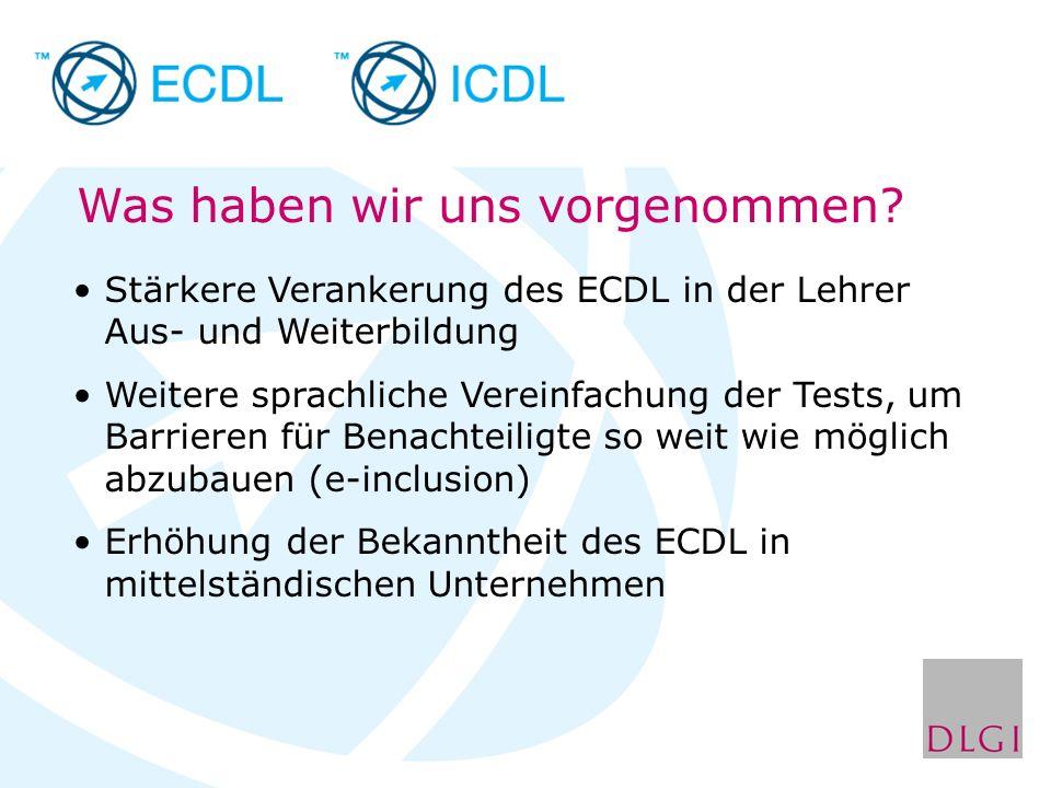 Stärkere Verankerung des ECDL in der Lehrer Aus- und Weiterbildung Weitere sprachliche Vereinfachung der Tests, um Barrieren für Benachteiligte so wei