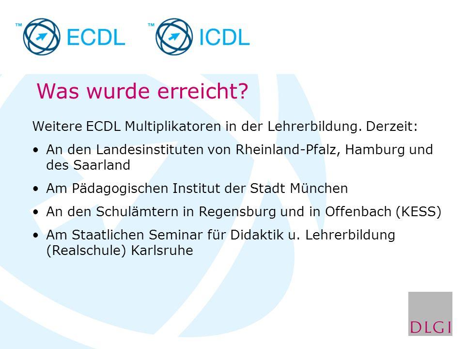 Weitere ECDL Multiplikatoren in der Lehrerbildung. Derzeit: An den Landesinstituten von Rheinland-Pfalz, Hamburg und des Saarland Am Pädagogischen Ins