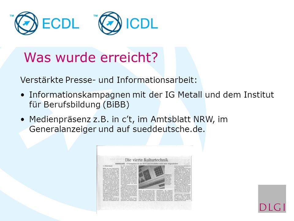 Verstärkte Presse- und Informationsarbeit: Informationskampagnen mit der IG Metall und dem Institut für Berufsbildung (BiBB) Medienpräsenz z.B. in ct,