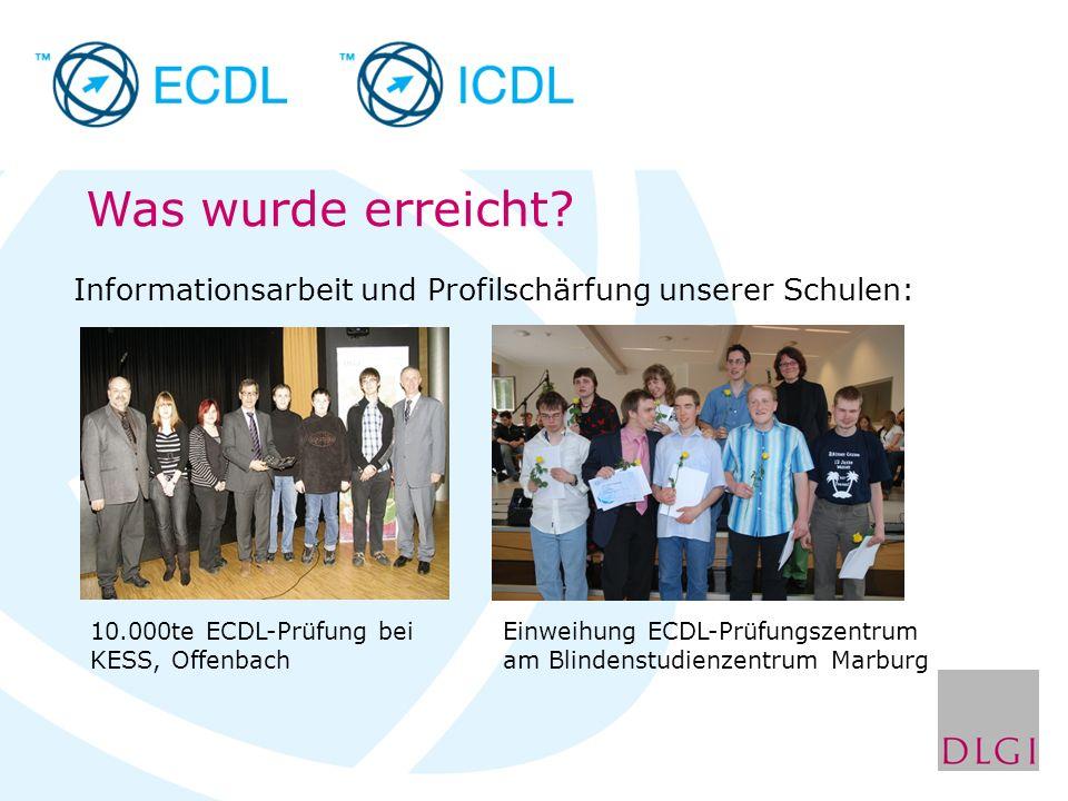 Informationsarbeit und Profilschärfung unserer Schulen: Was wurde erreicht? 10.000te ECDL-Prüfung bei KESS, Offenbach Einweihung ECDL-Prüfungszentrum