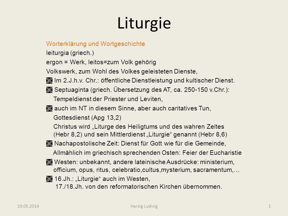 Liturgie Worterklärung und Wortgeschichte leiturgia (griech.) ergon = Werk, leitos=zum Volk gehörig Volkswerk, zum Wohl des Volkes geleisteten Dienste
