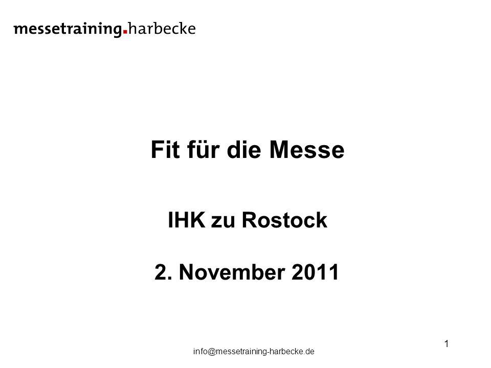 info@messetraining-harbecke.de 1 Fit für die Messe IHK zu Rostock 2. November 2011