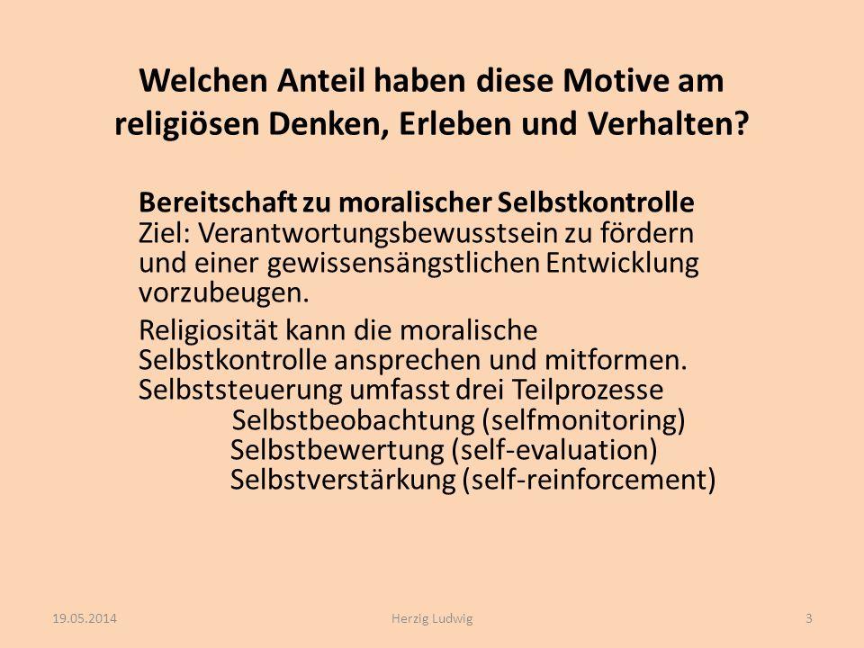 Welchen Anteil haben diese Motive am religiösen Denken, Erleben und Verhalten? Bereitschaft zu moralischer Selbstkontrolle Ziel: Verantwortungsbewusst