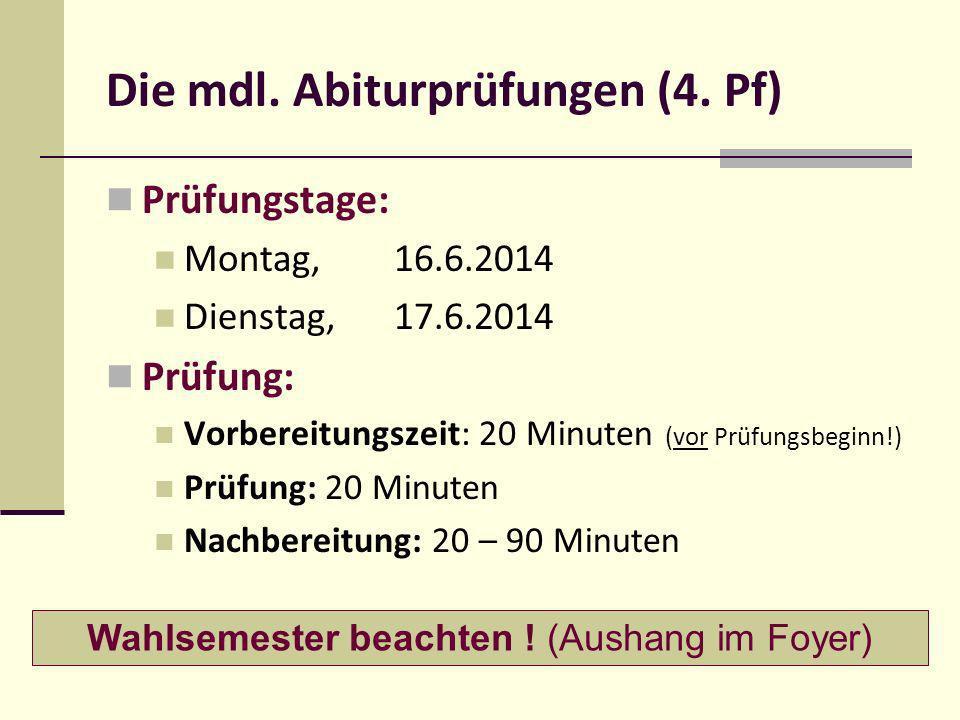 Prüfungstage: Montag, 16.6.2014 Dienstag, 17.6.2014 Prüfung: Vorbereitungszeit: 20 Minuten (vor Prüfungsbeginn!) Prüfung: 20 Minuten Nachbereitung: 20