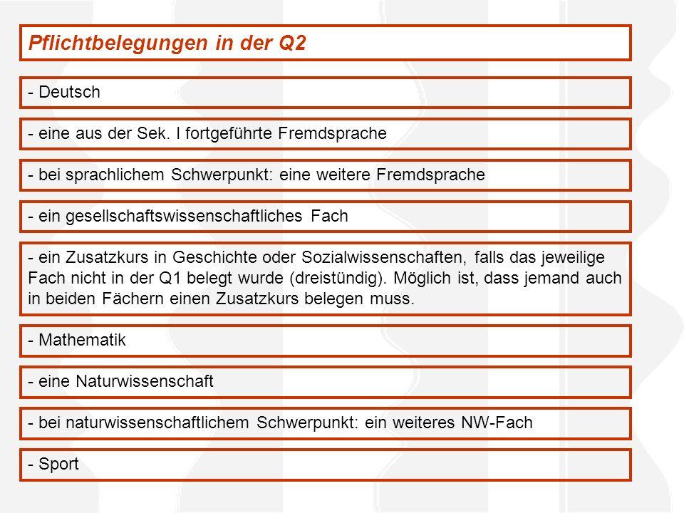 - Deutsch - eine aus der Sek. I fortgeführte Fremdsprache - ein Zusatzkurs in Geschichte oder Sozialwissenschaften, falls das jeweilige Fach nicht in