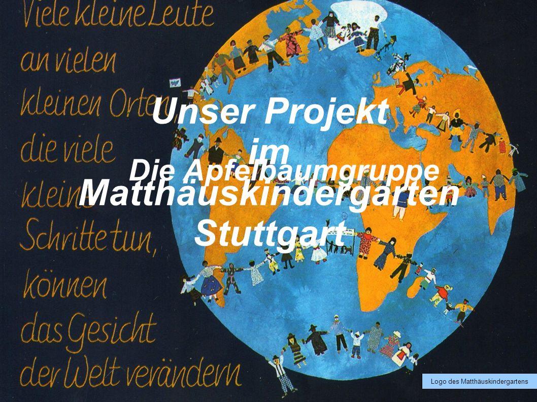 Unser Projekt im Matthäuskindergarten Stuttgart Logo des Matthäuskindergartens Die Apfelbaumgruppe