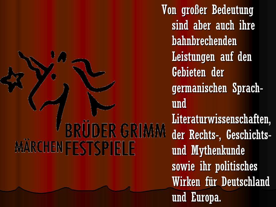 Von großer Bedeutung sind aber auch ihre bahnbrechenden Leistungen auf den Gebieten der germanischen Sprach- und Literaturwissenschaften, der Rechts-,