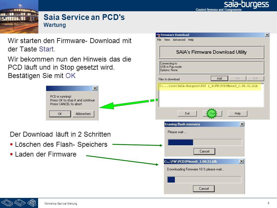 9 Workshop Service Wartung Saia Service an PCD s Wartung Nach erfolgreichem Download bestätigen Sie den Dialog mit der Taste OK.