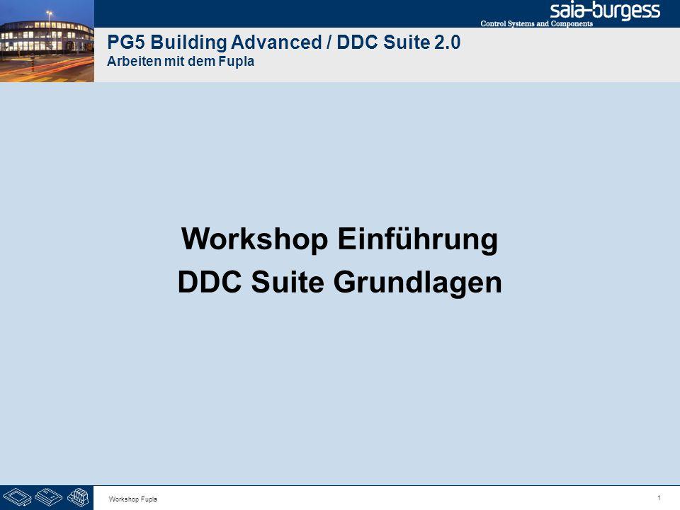 22 Workshop Fupla DDC Suite 2.0 / PG5 Building Advanced Arbeiten mit dem Fupla Die ersten 2 Seiten enthalten FBoxen die immer in einem HKLS Fupla Programm benötigt werden.