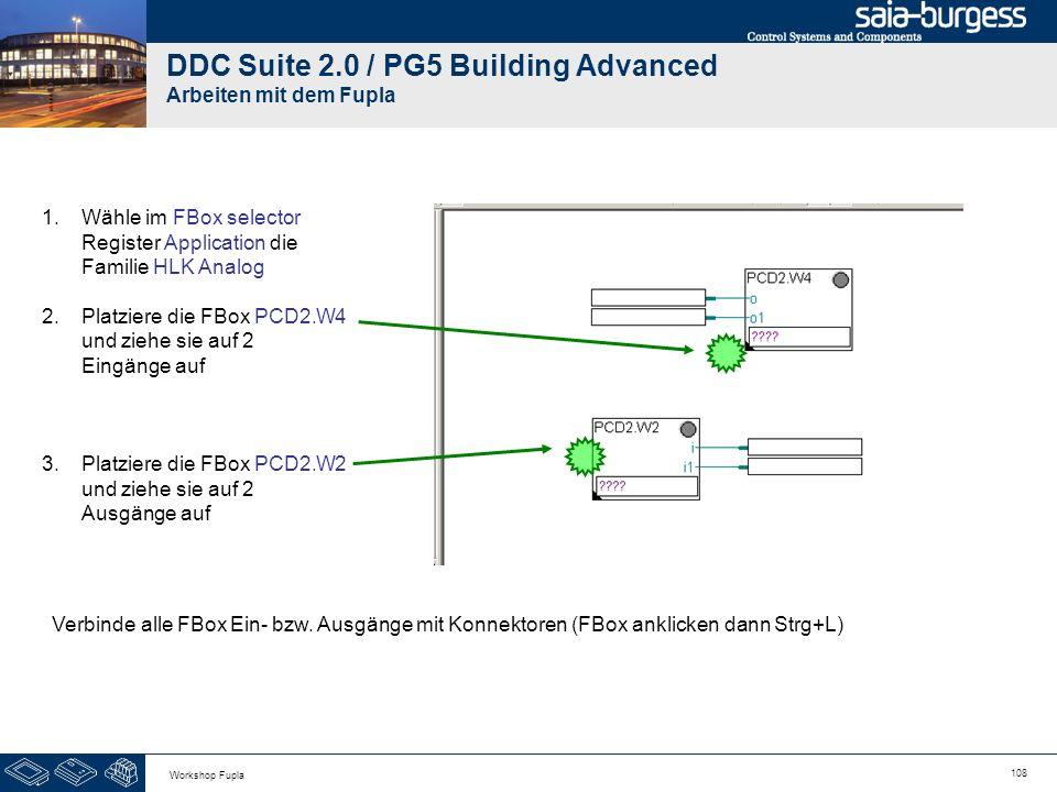 108 Workshop Fupla DDC Suite 2.0 / PG5 Building Advanced Arbeiten mit dem Fupla Verbinde alle FBox Ein- bzw. Ausgänge mit Konnektoren (FBox anklicken