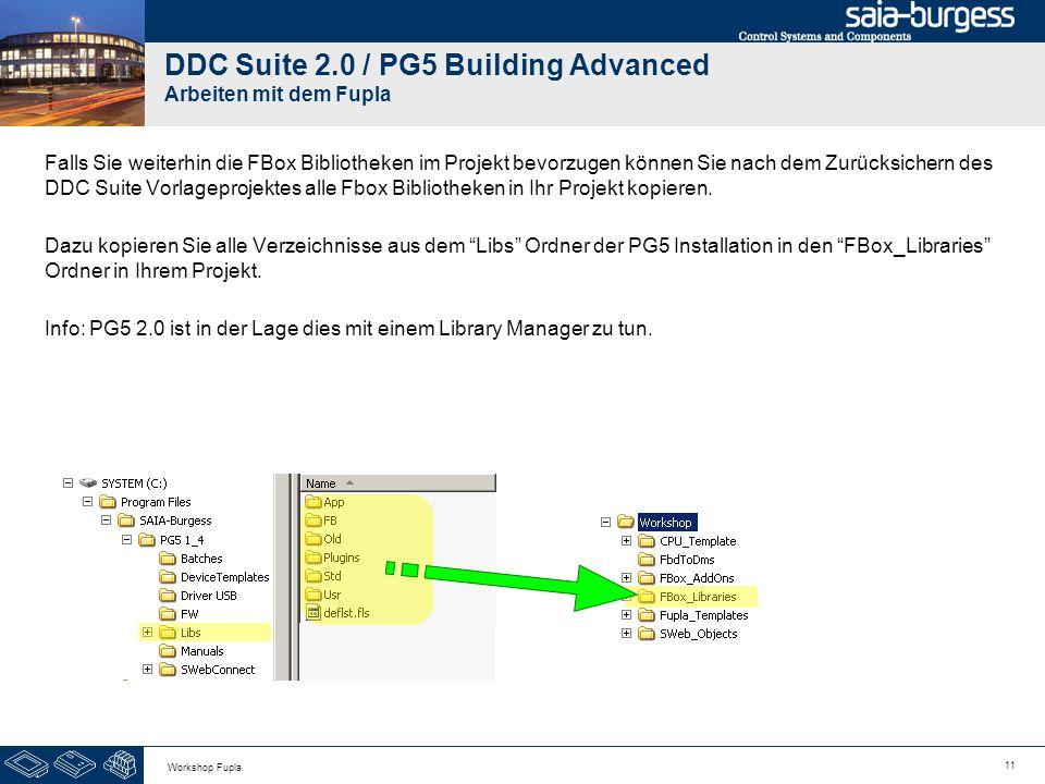 11 Workshop Fupla DDC Suite 2.0 / PG5 Building Advanced Arbeiten mit dem Fupla Falls Sie weiterhin die FBox Bibliotheken im Projekt bevorzugen können