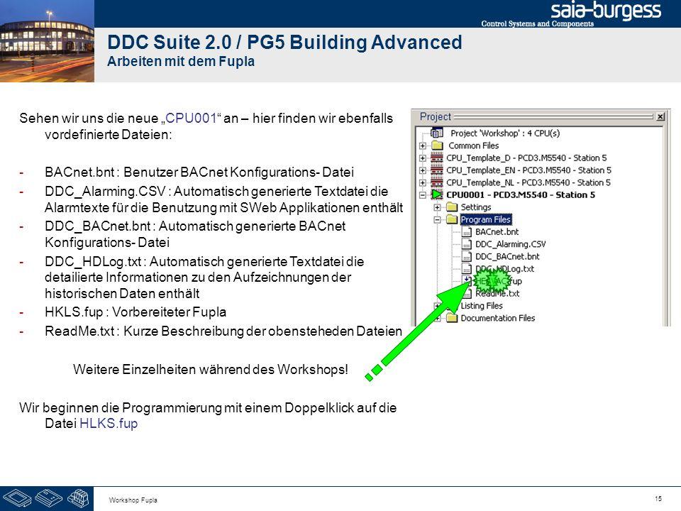 15 Workshop Fupla DDC Suite 2.0 / PG5 Building Advanced Arbeiten mit dem Fupla Sehen wir uns die neue CPU001 an – hier finden wir ebenfalls vordefinie