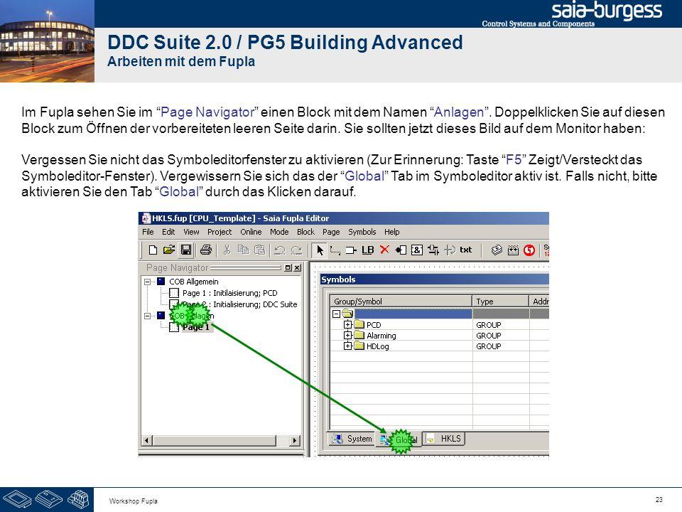 23 Workshop Fupla DDC Suite 2.0 / PG5 Building Advanced Arbeiten mit dem Fupla Im Fupla sehen Sie im Page Navigator einen Block mit dem Namen Anlagen.