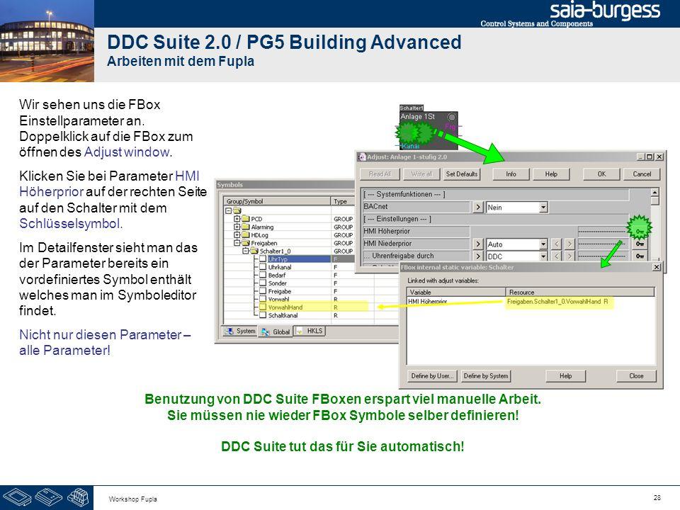 28 Workshop Fupla DDC Suite 2.0 / PG5 Building Advanced Arbeiten mit dem Fupla Wir sehen uns die FBox Einstellparameter an. Doppelklick auf die FBox z