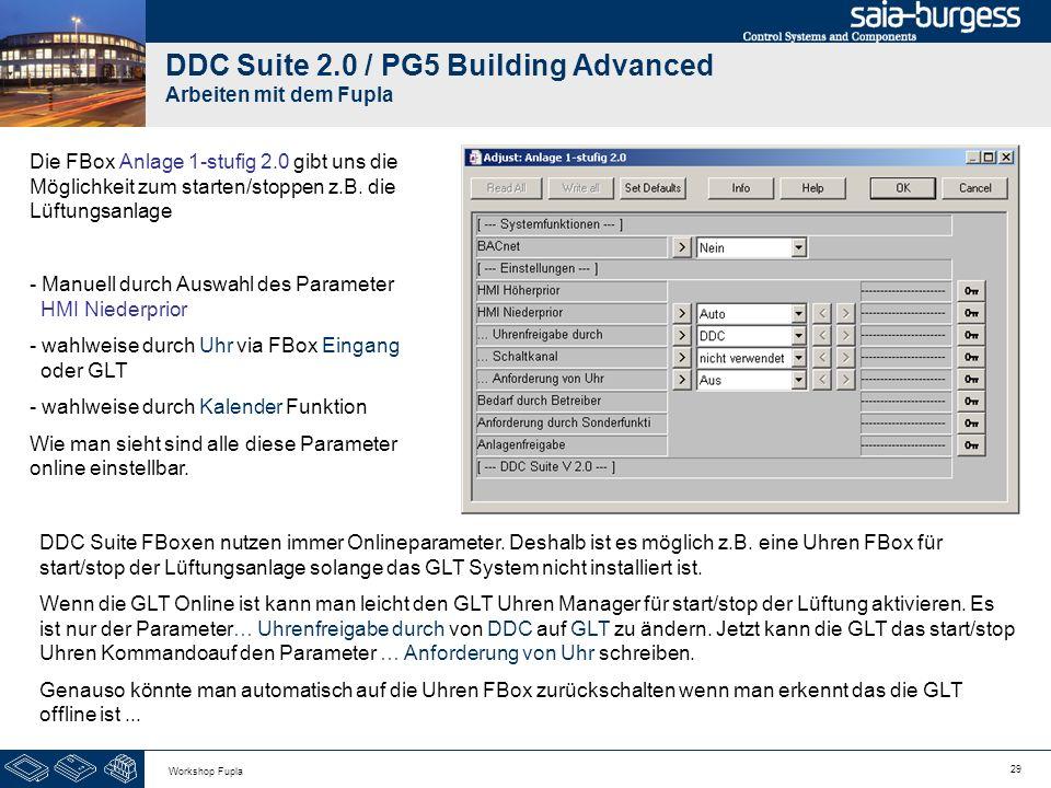 29 Workshop Fupla DDC Suite 2.0 / PG5 Building Advanced Arbeiten mit dem Fupla Die FBox Anlage 1-stufig 2.0 gibt uns die Möglichkeit zum starten/stopp